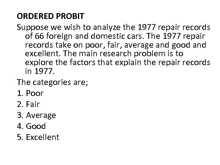 ORDERED PROBIT Suppose we wish to analyze the 1977 repair records of 66 foreign