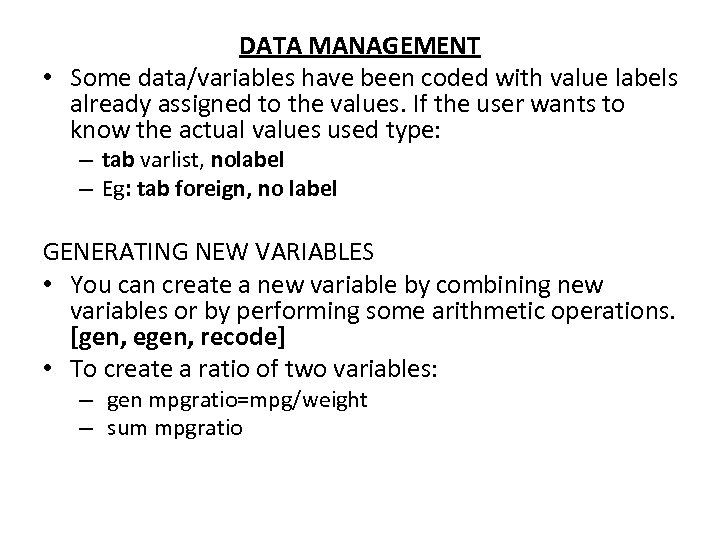 DATA MANAGEMENT • Some data/variables have been coded with value labels already assigned to