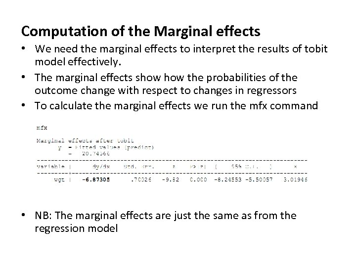 Computation of the Marginal effects • We need the marginal effects to interpret the