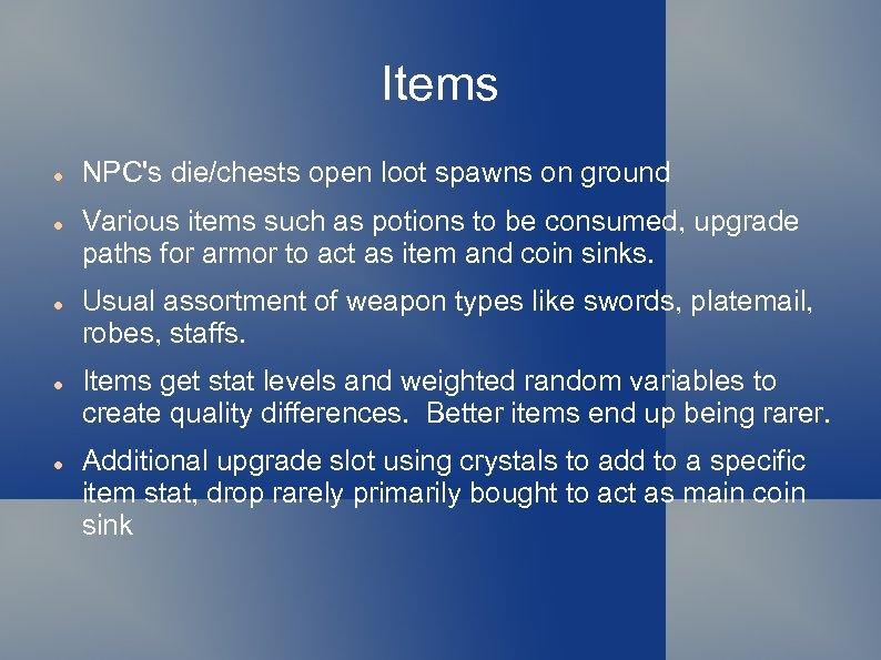 Items NPC's die/chests open loot spawns on ground Various items such as potions to