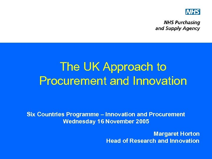 The UK Approach to Procurement and Innovation Six Countries Programme – Innovation and Procurement