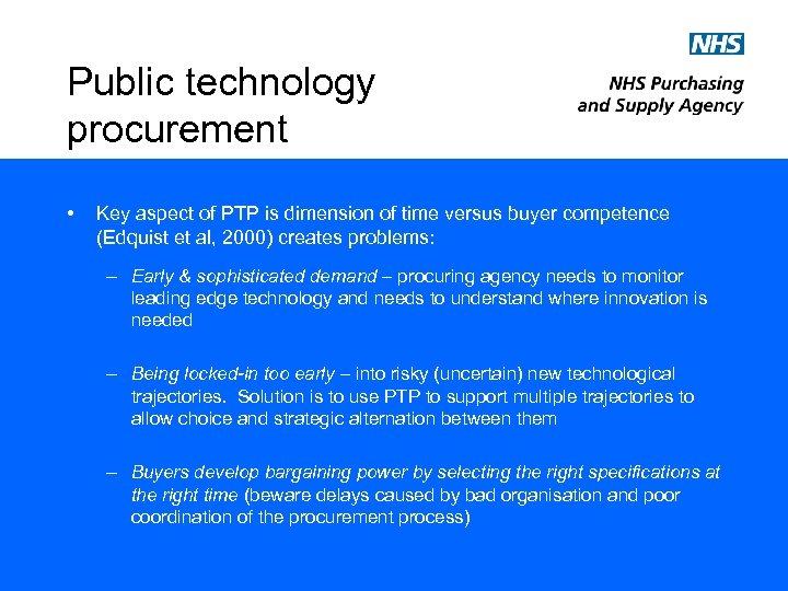 Public technology procurement • Key aspect of PTP is dimension of time versus buyer