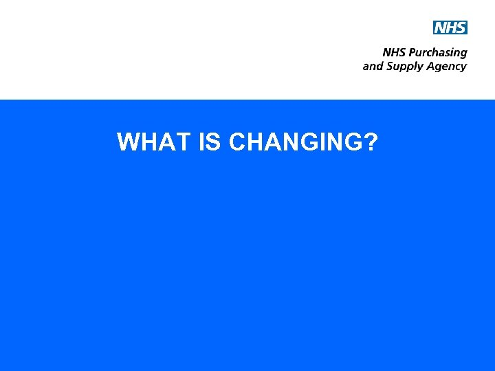 WHAT IS CHANGING?