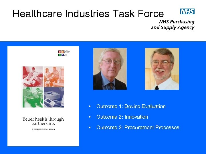 Healthcare Industries Task Force • Outcome 1: Device Evaluation • Outcome 2: Innovation •