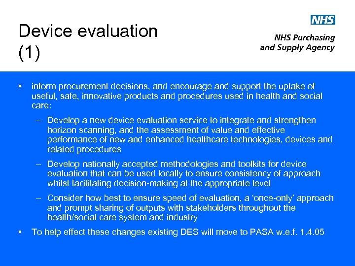 Device evaluation (1) • inform procurement decisions, and encourage and support the uptake of
