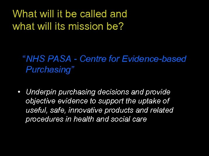 """What will it be called and what will its mission be? """"NHS PASA -"""