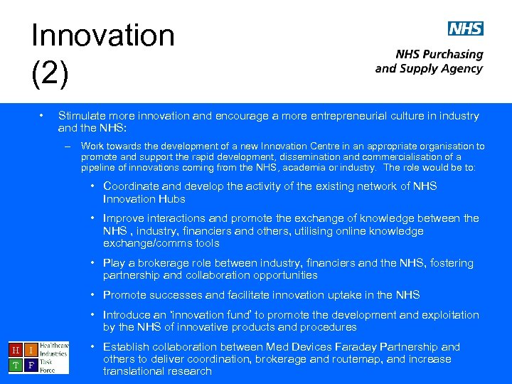 Innovation (2) • Stimulate more innovation and encourage a more entrepreneurial culture in industry