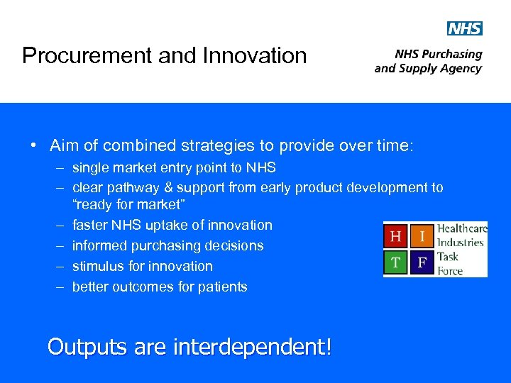 Procurement and Innovation • Aim of combined strategies to provide over time: – single