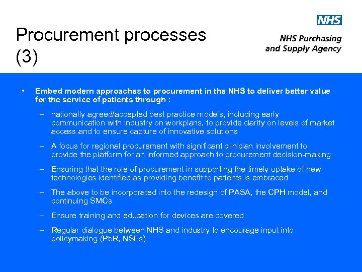 Procurement processes (3) • Embed modern approaches to procurement in the NHS to deliver