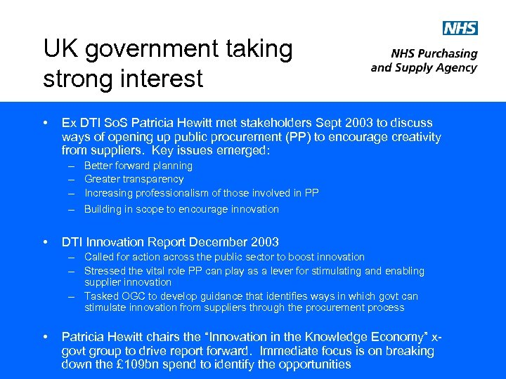 UK government taking strong interest • Ex DTI So. S Patricia Hewitt met stakeholders