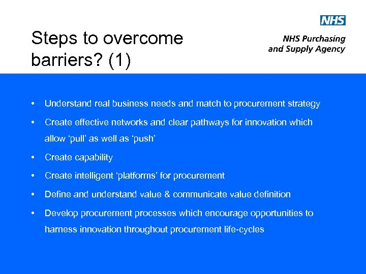 Steps to overcome barriers? (1) • Understand real business needs and match to procurement