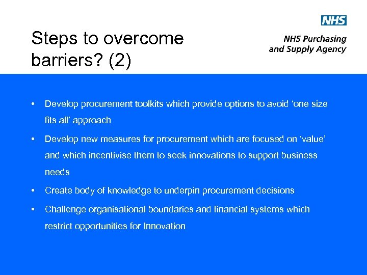 Steps to overcome barriers? (2) • Develop procurement toolkits which provide options to avoid