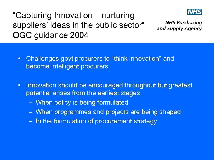 """""""Capturing Innovation – nurturing suppliers' ideas in the public sector"""" OGC guidance 2004 •"""