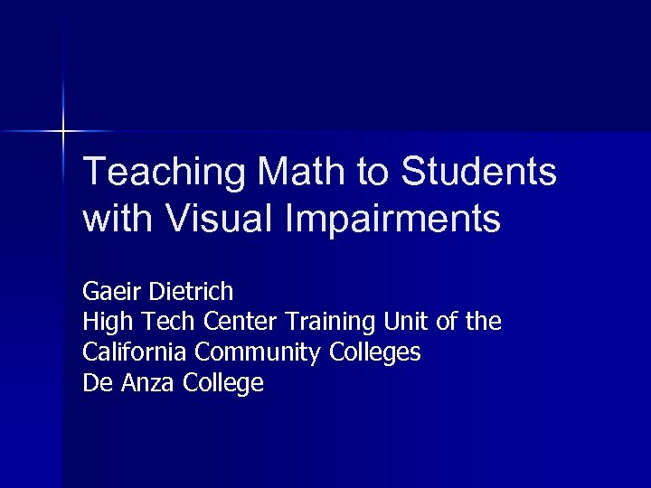 Teaching Math to Students with Visual Impairments Gaeir Dietrich High Tech Center Training Unit
