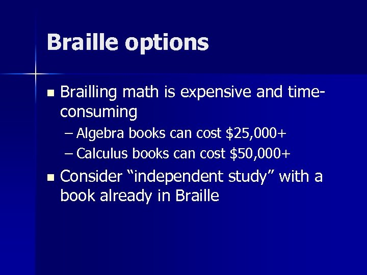 Braille options n Brailling math is expensive and timeconsuming – Algebra books can cost