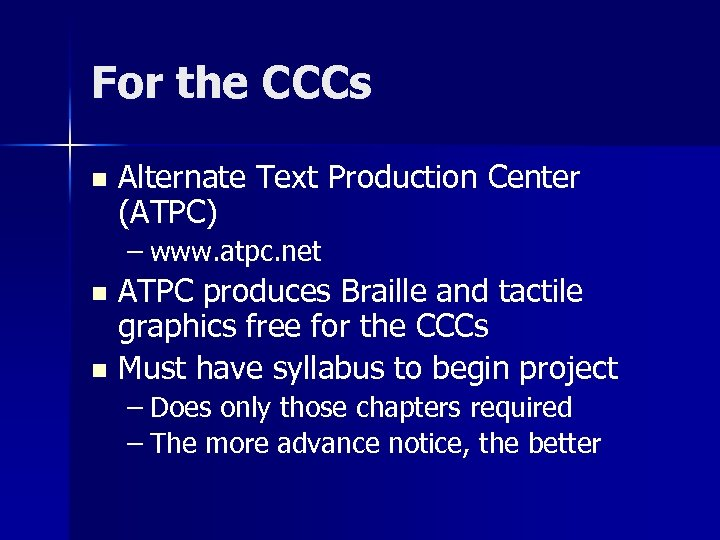 For the CCCs n Alternate Text Production Center (ATPC) – www. atpc. net ATPC