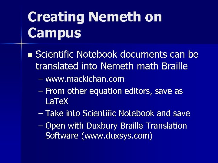 Creating Nemeth on Campus n Scientific Notebook documents can be translated into Nemeth math