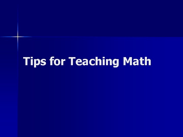 Tips for Teaching Math