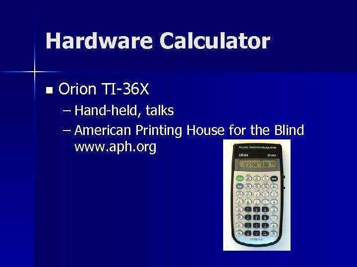 Hardware Calculator n Orion TI-36 X – Hand-held, talks – American Printing House for