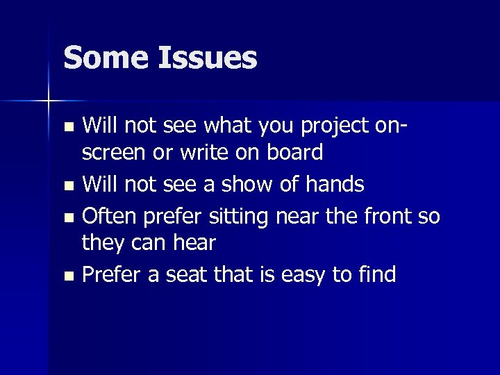 Some Issues Will not see what you project onscreen or write on board n