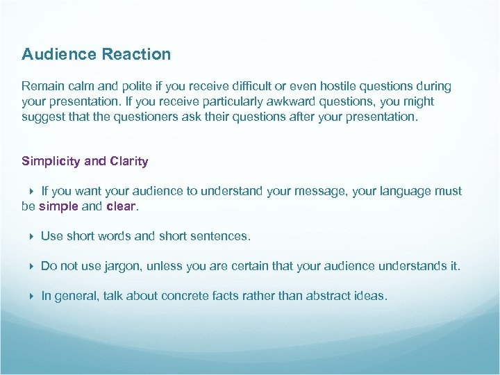Audience Reaction Remain calm and polite if you receive difficult or even hostile questions