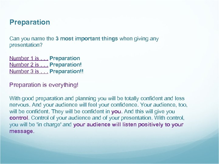 Preparation Can you name the 3 most important things when giving any presentation? Number