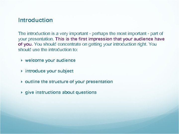 Introduction The introduction is a very important - perhaps the most important - part