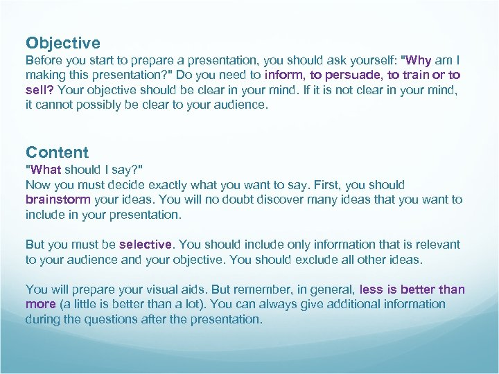 Objective Before you start to prepare a presentation, you should ask yourself: