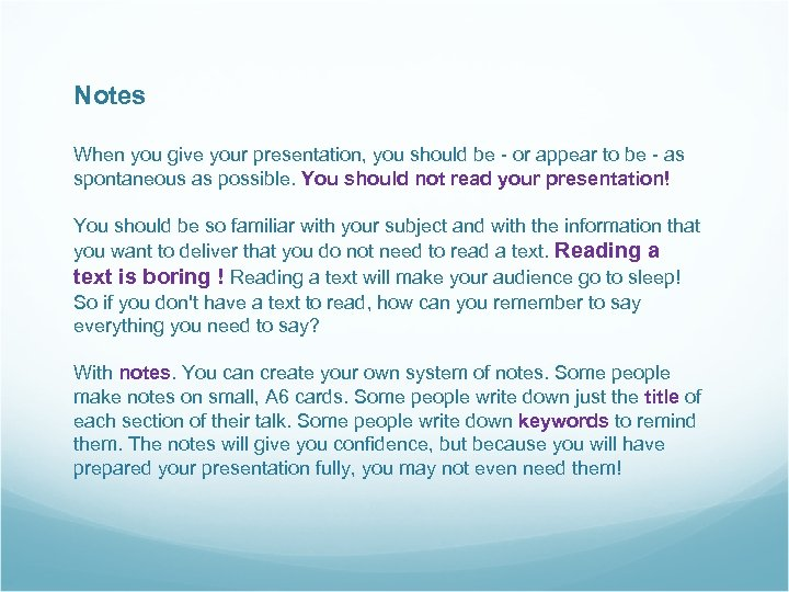 Notes When you give your presentation, you should be - or appear to be