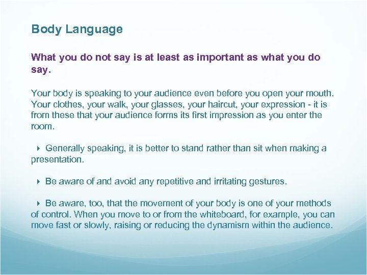 Body Language What you do not say is at least as important as what