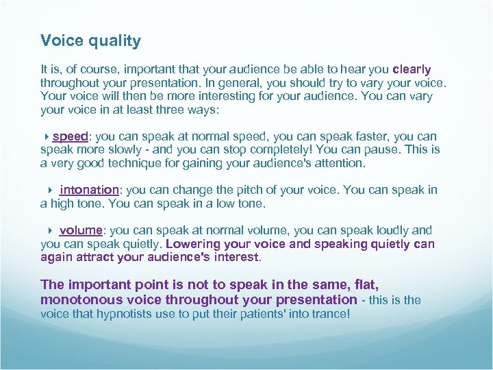 Voice quality It is, of course, important that your audience be able to hear