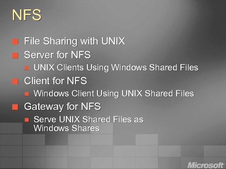 NFS ¢ ¢ File Sharing with UNIX Server for NFS n ¢ Client for