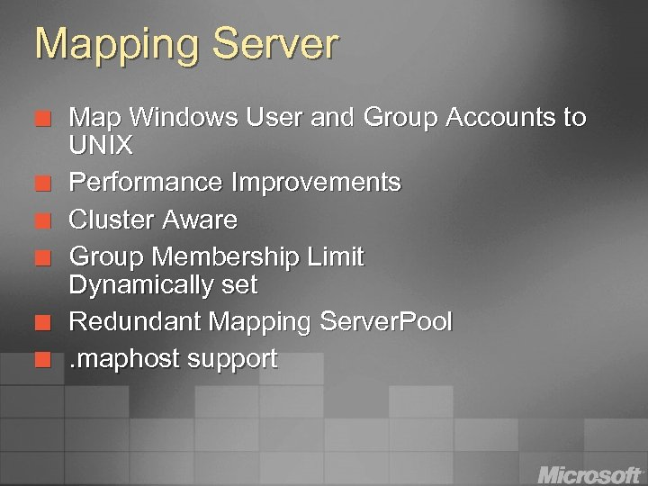 Mapping Server ¢ ¢ ¢ Map Windows User and Group Accounts to UNIX Performance
