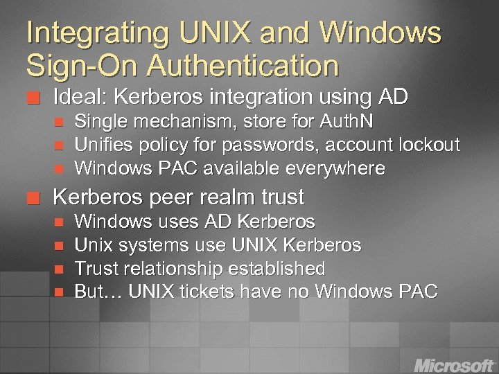 Integrating UNIX and Windows Sign-On Authentication ¢ Ideal: Kerberos integration using AD n n
