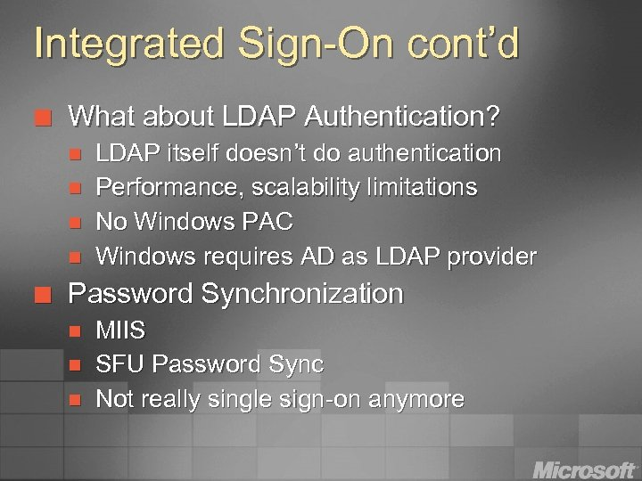 Integrated Sign-On cont'd ¢ What about LDAP Authentication? n n ¢ LDAP itself doesn't