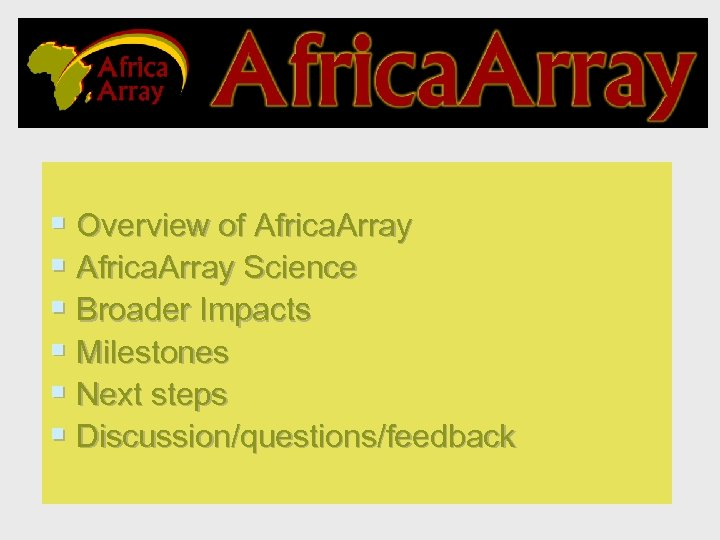 § Overview of Africa. Array § Africa. Array Science § Broader Impacts § Milestones