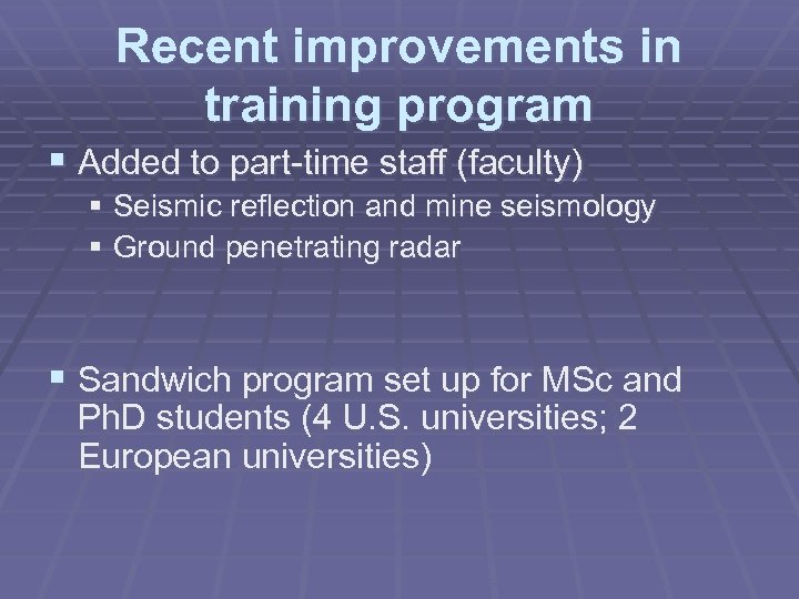 Recent improvements in training program § Added to part-time staff (faculty) § Seismic reflection