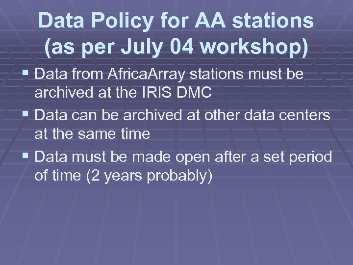 Data Policy for AA stations (as per July 04 workshop) § Data from Africa.