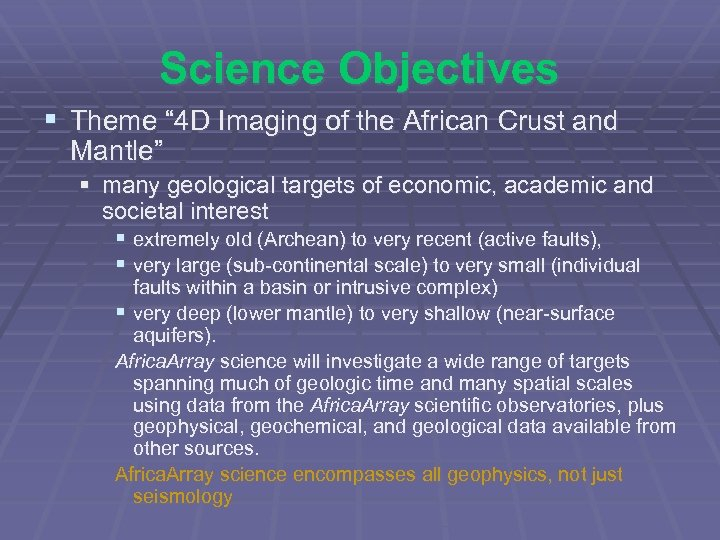 """Science Objectives § Theme """" 4 D Imaging of the African Crust and Mantle"""""""