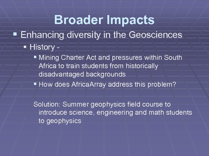 Broader Impacts § Enhancing diversity in the Geosciences § History § Mining Charter Act