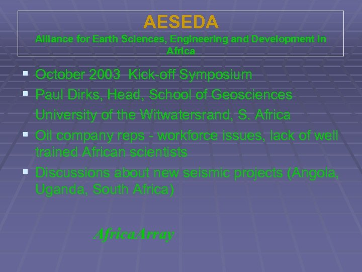 AESEDA Alliance for Earth Sciences, Engineering and Development in Africa § October 2003 Kick-off