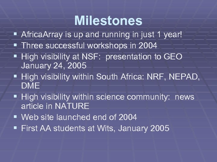 Milestones § Africa. Array is up and running in just 1 year! § Three