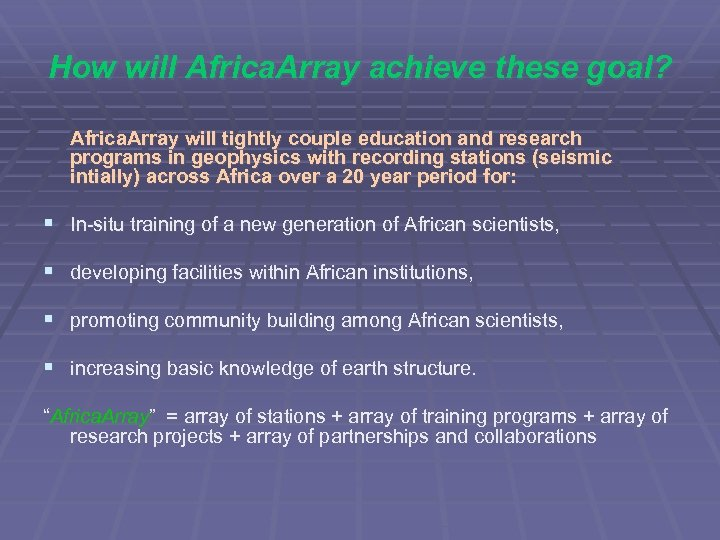 How will Africa. Array achieve these goal? Africa. Array will tightly couple education and