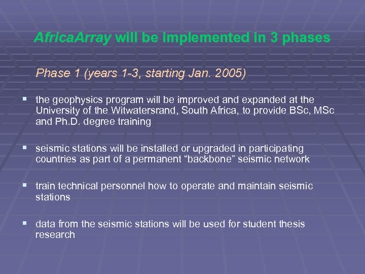 Africa. Array will be implemented in 3 phases Phase 1 (years 1 -3, starting
