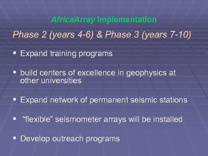 Africa. Array Implementation Phase 2 (years 4 -6) & Phase 3 (years 7 -10)