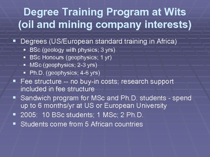 Degree Training Program at Wits (oil and mining company interests) § Degrees (US/European standard