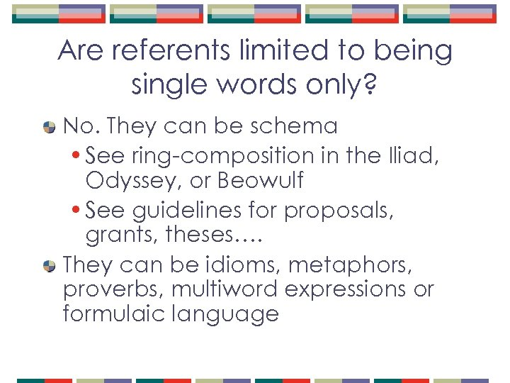 Are referents limited to being single words only? No. They can be schema •