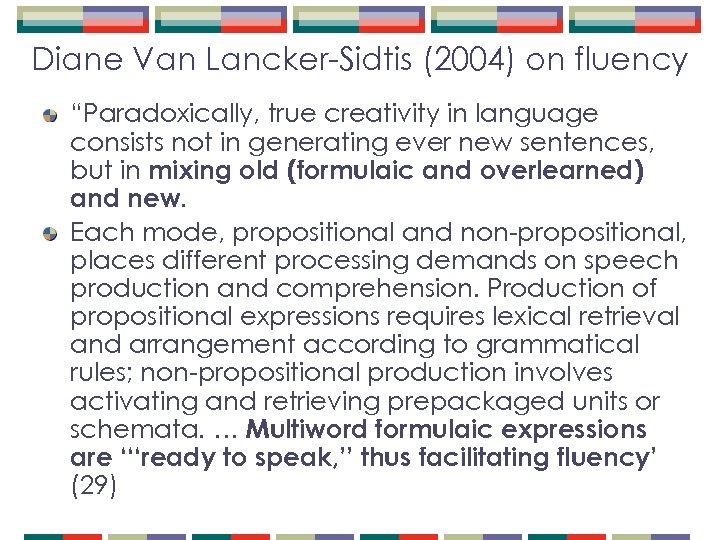 "Diane Van Lancker-Sidtis (2004) on fluency ""Paradoxically, true creativity in language consists not in"