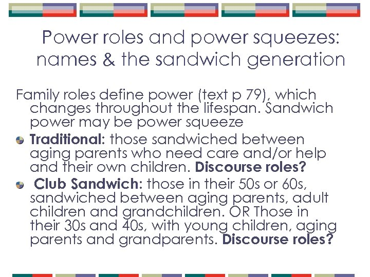 Power roles and power squeezes: names & the sandwich generation Family roles define power