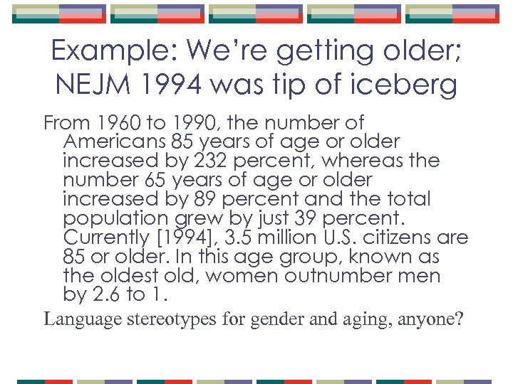 Example: We're getting older; NEJM 1994 was tip of iceberg From 1960 to 1990,